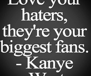 haters, love, and quote image