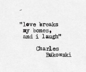 love, quotes, and charles bukowski image