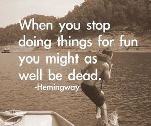 quote, fun, and life image