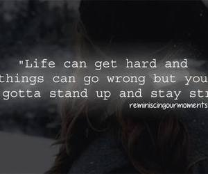 life, quote, and stay strong image