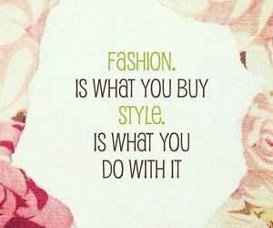 fashion, style, and quote image