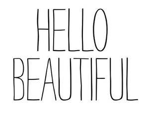 beautiful, hello, and quotes image