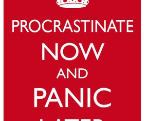 procrastinate, panic, and keep calm image