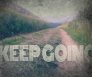 going, keep, and nature image