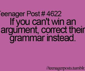 argument, teenager post, and grammar image