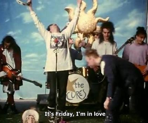 the cure, love, and friday image