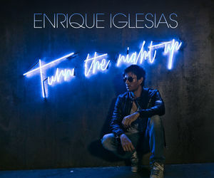 enrique, iglesias, and turn the night up image