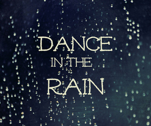 dance, rain, and quote image