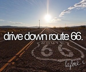 before i die, drive, and route 66 image