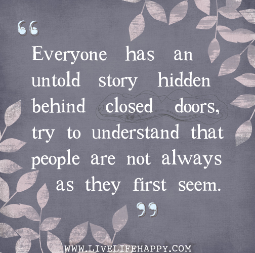 Everyone Has An Untold Story Via Tumblr On We Heart It