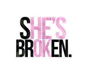 love, broken, and her image