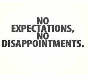 quotes, expectations, and disappointment image