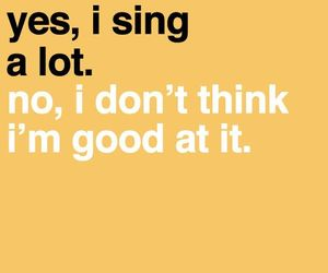 sing, good, and quote image