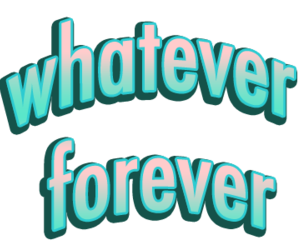 whatever, forever, and lol image