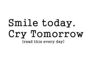 smile, cry, and today image