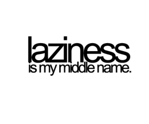 Lazy, laziness, and text image