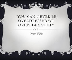 quote, oscar wilde, and overdressed image