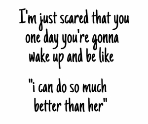 scared, quote, and love image