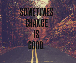 change, good, and quote image