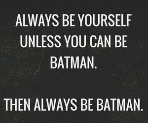 batman, quote, and always image