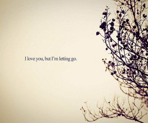 love, quote, and letting go image