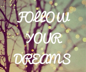 Dream, follow your dreams, and love image