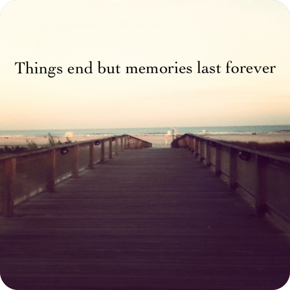 Things End But Memories Last Forever On We Heart It