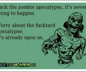 apocalypse, idiot, and text image