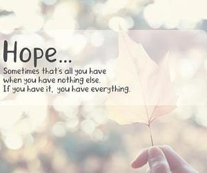 hope, quotes, and everything image