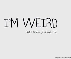love, weird, and quote image