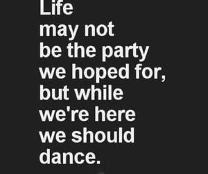dance, life, and party image
