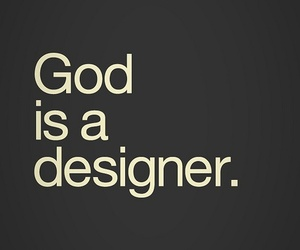 god, designer, and quote image