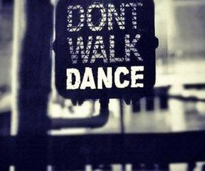 dance, walk, and quotes image
