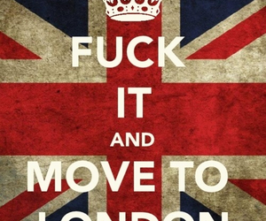 fuck it, Move, and england image
