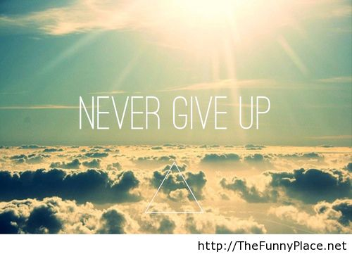 Never Give Up Quotes Wallpaper Hd 67012 Loadtve