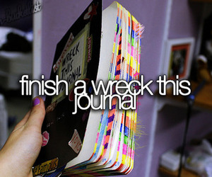 finish, wreck this journal, and bucket list image
