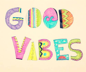 good vibes, good, and peace image