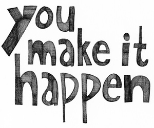 quote, happen, and you image