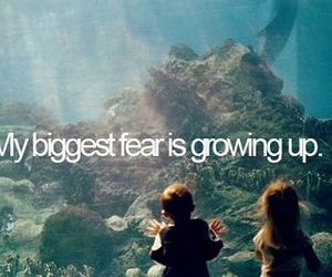 fear, growing up, and quote image