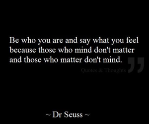 be who you are, quote, and say what you feel image