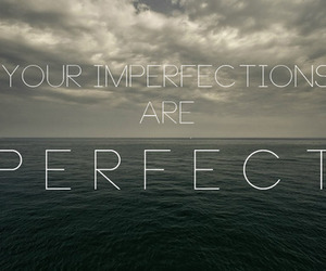 perfect, imperfection, and quote image