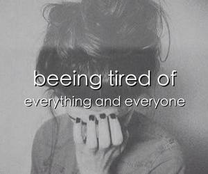 tired, everyone, and everything image