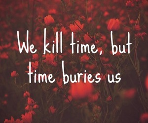 quote, time, and flowers image
