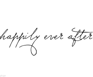 happily ever after, quote, and black and white image