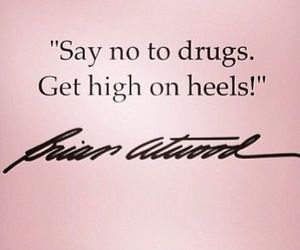quote, drugs, and heels image