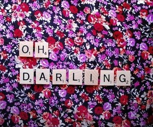 darling, flowers, and oh darling image