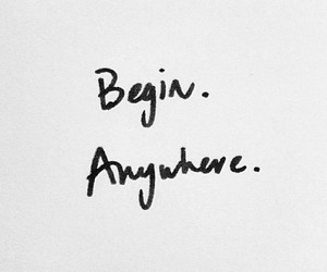 quote, begin, and anywhere image