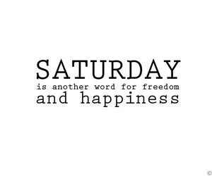 happiness and saturday image