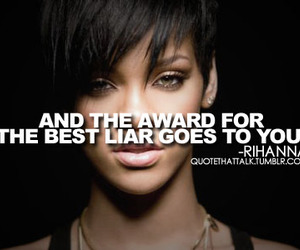 rihanna, quote, and liar image