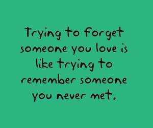 love, forget, and quote image